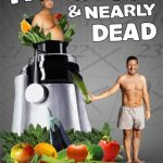Fat, Sick & Nearly Dead: A juicing documentary