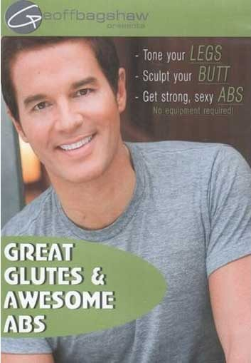 Great Glutes & Awesome Abs with Geoff Bagshaw