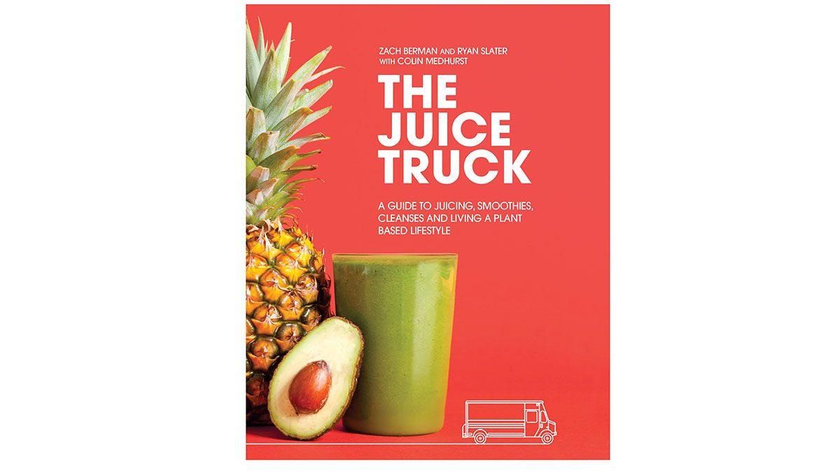 juice bar cookbooks The Juice Truck Cookbook