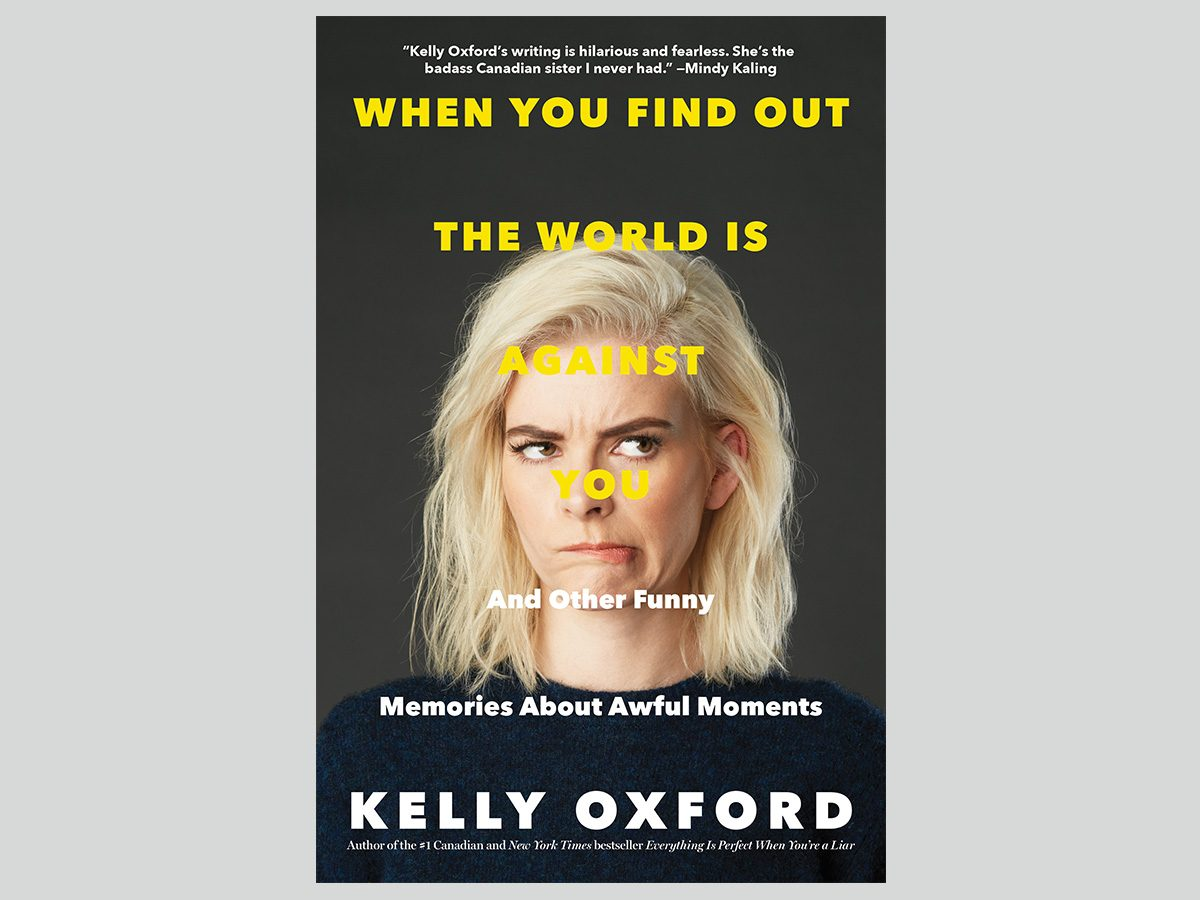 Kelly Oxford book When You Find Out the World is Against You