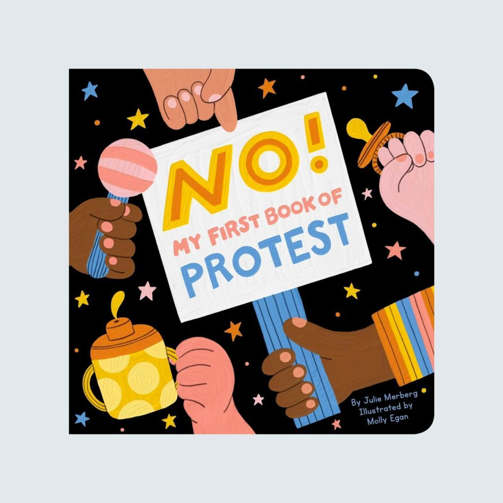 No!: My First Book of Protest | kid books about race